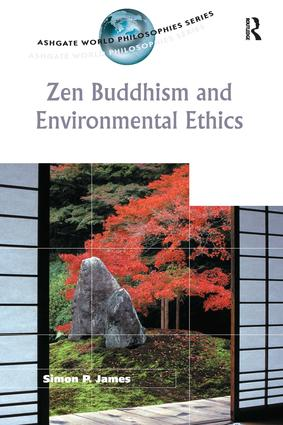Zen Buddhism and Environmental Ethics: 1st Edition (Paperback) book cover