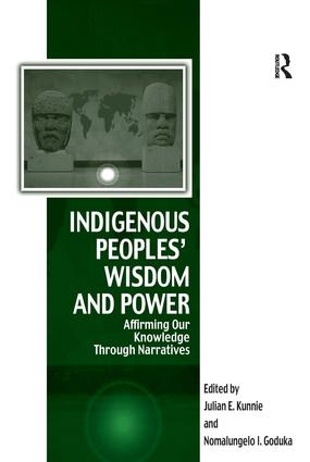 Indigenous Peoples' Wisdom and Power: Affirming Our Knowledge Through Narratives book cover