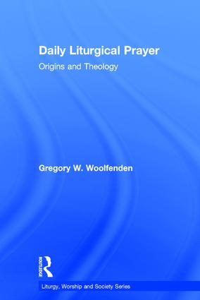 Daily Liturgical Prayer: Origins and Theology book cover