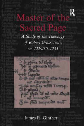 Master of the Sacred Page: A Study of the Theology of Robert Grosseteste, ca. 1229/30 – 1235, 1st Edition (e-Book) book cover