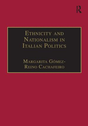 Ethnicity and Nationalism in Italian Politics: Inventing the Padania: Lega Nord and the Northern Question, 1st Edition (Hardback) book cover