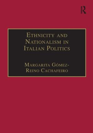 Ethnicity and Nationalism in Italian Politics: Inventing the Padania: Lega Nord and the Northern Question book cover