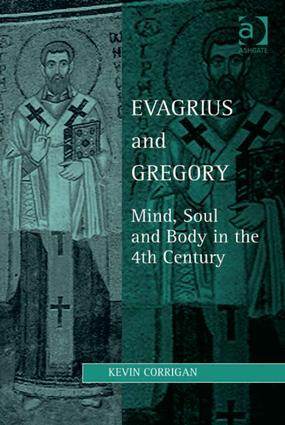 Evagrius and Gregory: Mind, Soul and Body in the 4th Century, 1st Edition (Hardback) book cover