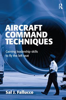 Aircraft Command Techniques: Gaining Leadership Skills to Fly the Left Seat, 1st Edition (Paperback) book cover