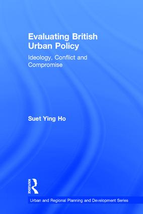 Evaluating British Urban Policy: Ideology, Conflict and Compromise, 1st Edition (Hardback) book cover