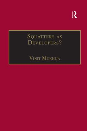 Squatters as Developers?: Slum Redevelopment in Mumbai book cover