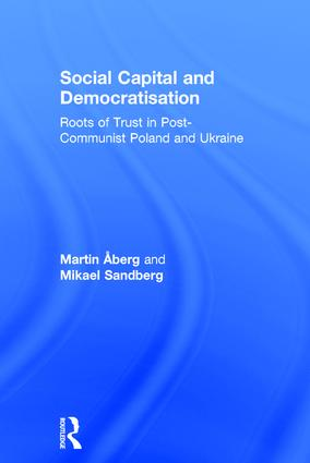 Social Capital and Democratisation: Roots of Trust in Post-Communist Poland and Ukraine book cover