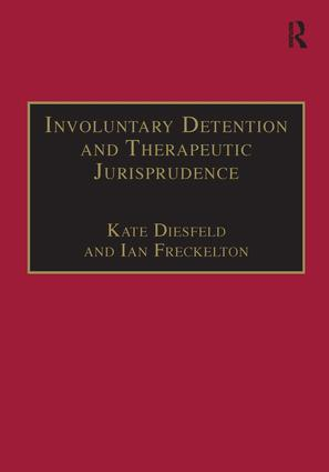 Involuntary Detention and Therapeutic Jurisprudence: International Perspectives on Civil Commitment, 1st Edition (Hardback) book cover