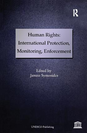 Human Rights: International Protection, Monitoring, Enforcement: 1st Edition (Paperback) book cover