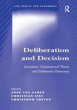 Deliberation and Decision: Economics, Constitutional Theory and Deliberative Democracy (Hardback) book cover