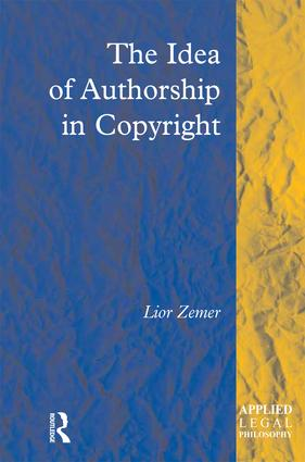 The Idea of Authorship in Copyright book cover