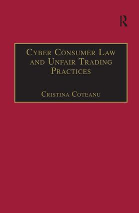 Cyber Consumer Law and Unfair Trading Practices: 1st Edition (Hardback) book cover