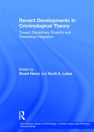 Recent Developments in Criminological Theory: Toward Disciplinary Diversity and Theoretical Integration, 1st Edition (Hardback) book cover