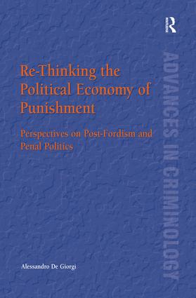 Re-Thinking the Political Economy of Punishment: Perspectives on Post-Fordism and Penal Politics book cover