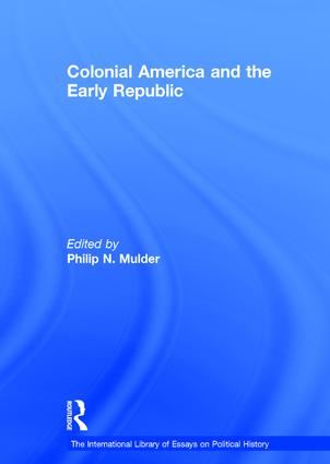 Colonial America and the Early Republic: 1st Edition (Hardback) book cover