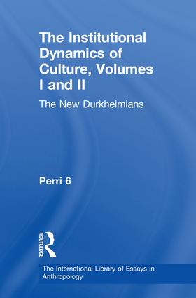 The Institutional Dynamics of Culture, Volumes I and II: The New Durkheimians book cover