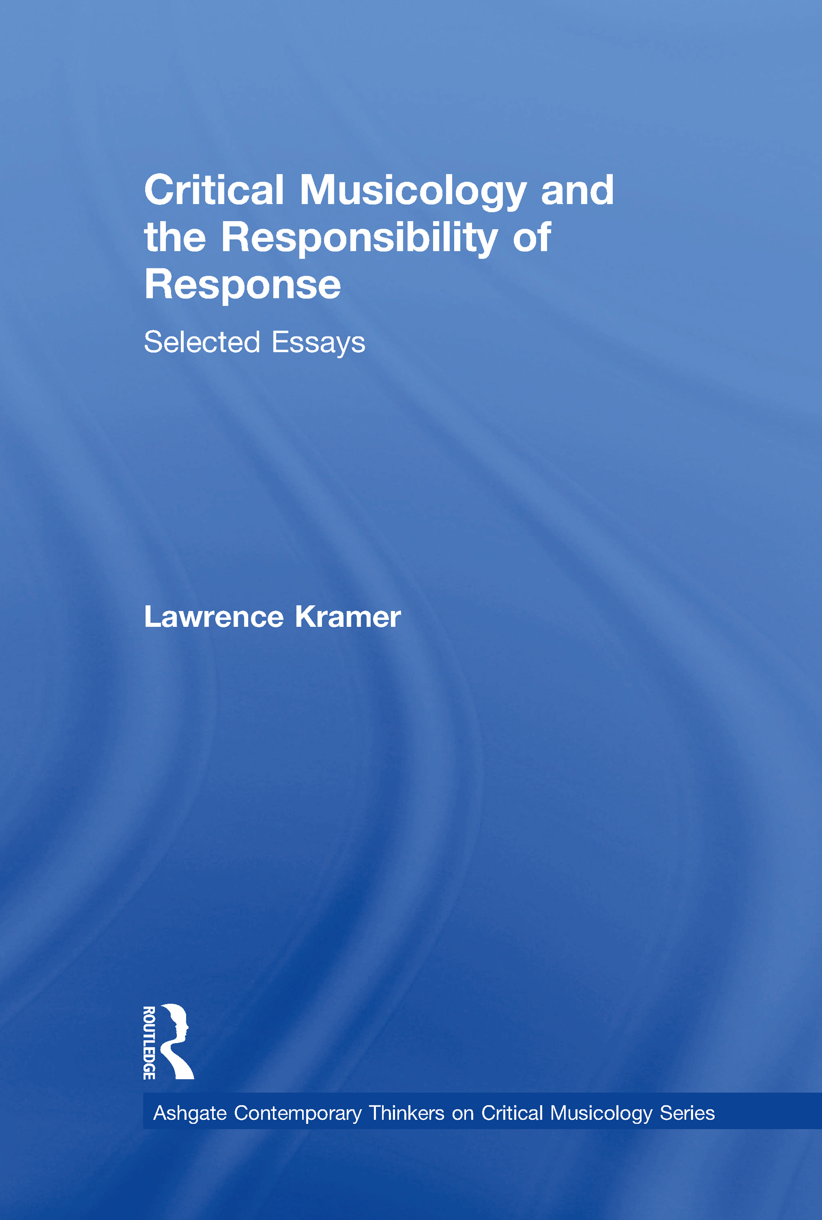 Critical Musicology and the Responsibility of Response (Hardback) book cover