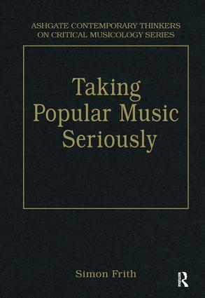 Taking Popular Music Seriously: Selected Essays (Hardback) book cover