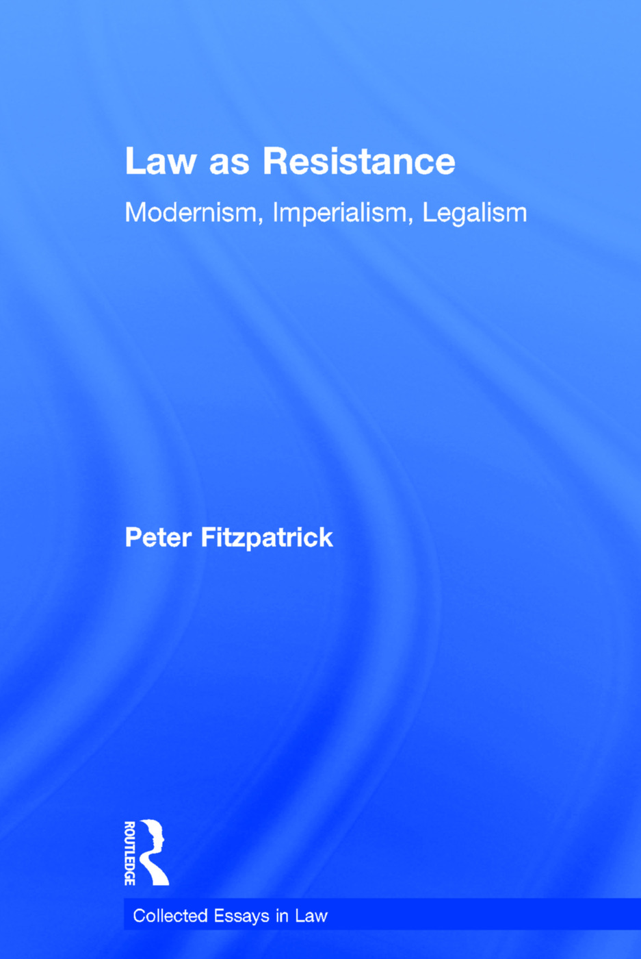Law as Resistance: Modernism, Imperialism, Legalism book cover