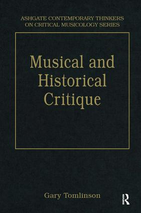 Music and Historical Critique: Selected Essays, 1st Edition (Hardback) book cover