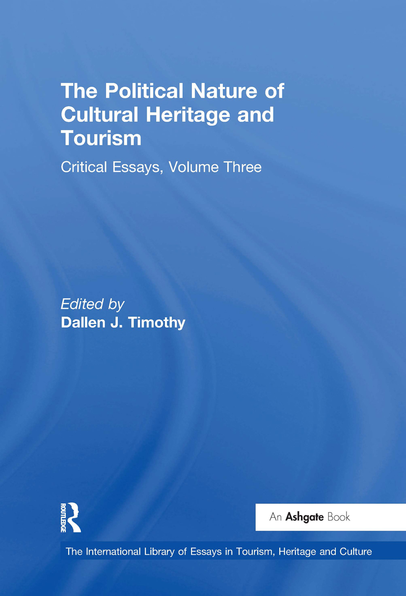 the political nature of cultural heritage and tourism critical  the political nature of cultural heritage and tourism critical essays
