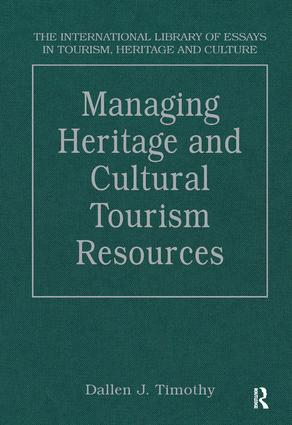 managing heritage and cultural tourism resources critical essays  managing heritage and cultural tourism resources critical essays volume one hardback book
