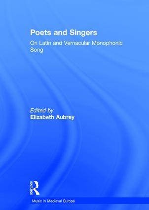Poets and Singers: On Latin and Vernacular Monophonic Song, 1st Edition (Hardback) book cover