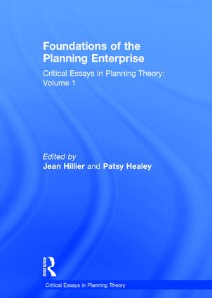 Foundations of the Planning Enterprise: Critical Essays in Planning Theory: Volume 1 book cover