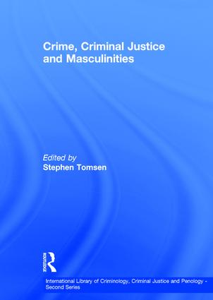 Crime, Criminal Justice and Masculinities
