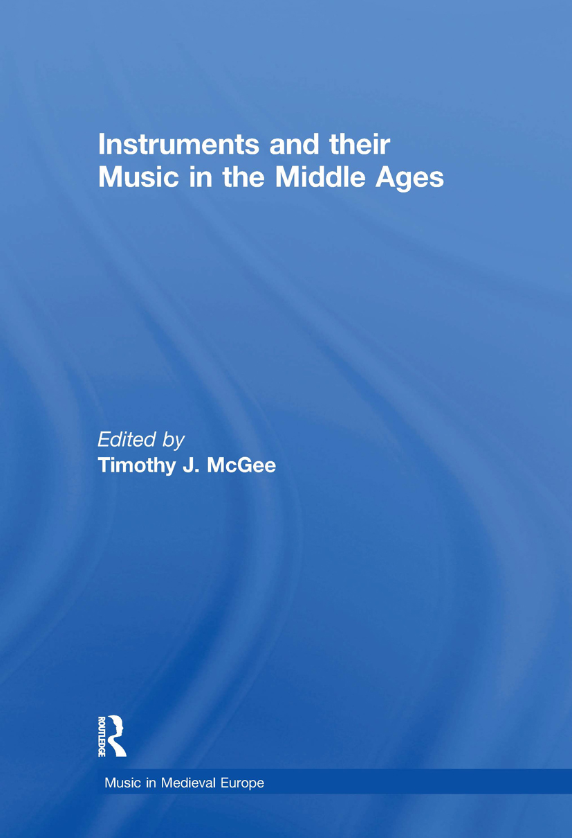 Instruments and their Music in the Middle Ages: 1st Edition (Hardback) book cover
