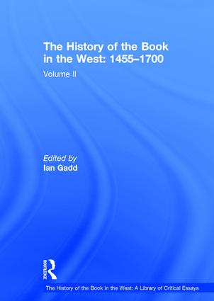 The History of the Book in the West: 1455–1700: Volume II, 1st Edition (Hardback) book cover