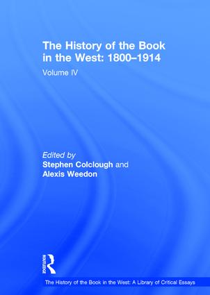 The History of the Book in the West: 1800–1914: Volume IV, 1st Edition (Hardback) book cover