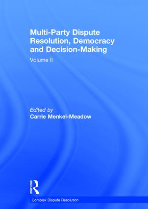 Multi-Party Dispute Resolution, Democracy and Decision-Making: Volume II, 1st Edition (e-Book) book cover