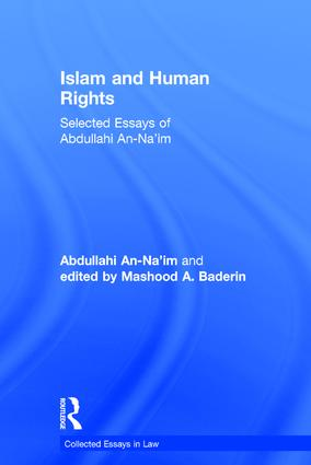 Islam and Human Rights: Selected Essays of Abdullahi An-Na'im, 1st Edition (Hardback) book cover