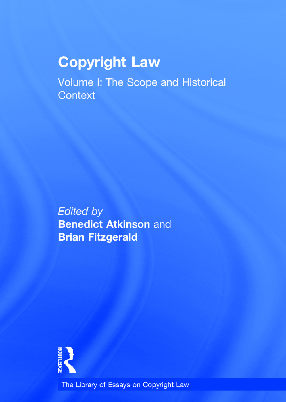 Copyright Law: Volume I: The Scope and Historical Context book cover