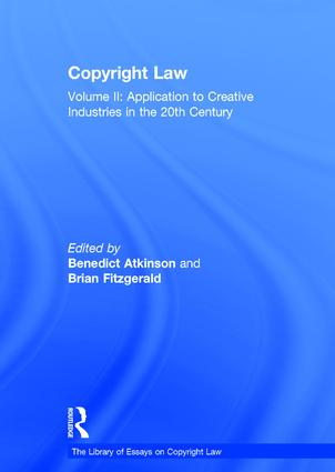 Copyright Law: Volume II: Application to Creative Industries in the 20th Century book cover