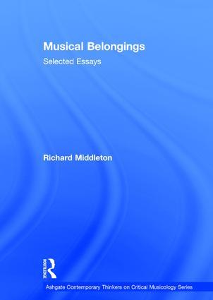 Musical Belongings: Selected Essays, 1st Edition (Hardback) book cover
