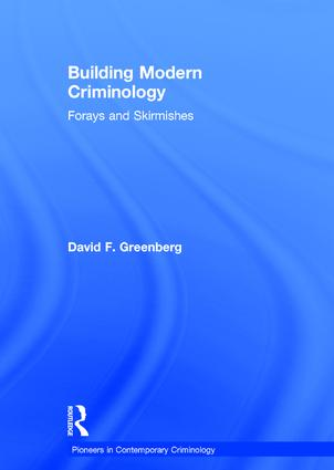 Building Modern Criminology: Forays and Skirmishes book cover