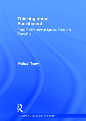 Thinking about Punishment: Penal Policy Across Space, Time and Discipline book cover