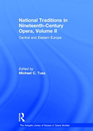 National Traditions in Nineteenth-Century Opera, Volume II: Central and Eastern Europe book cover