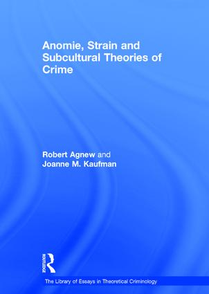 Anomie, Strain and Subcultural Theories of Crime (Hardback) book cover