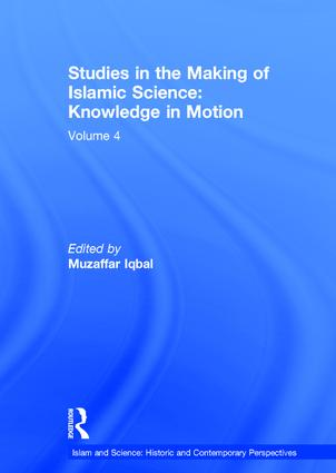 Studies in the Making of Islamic Science: Knowledge in Motion: Volume 4 book cover