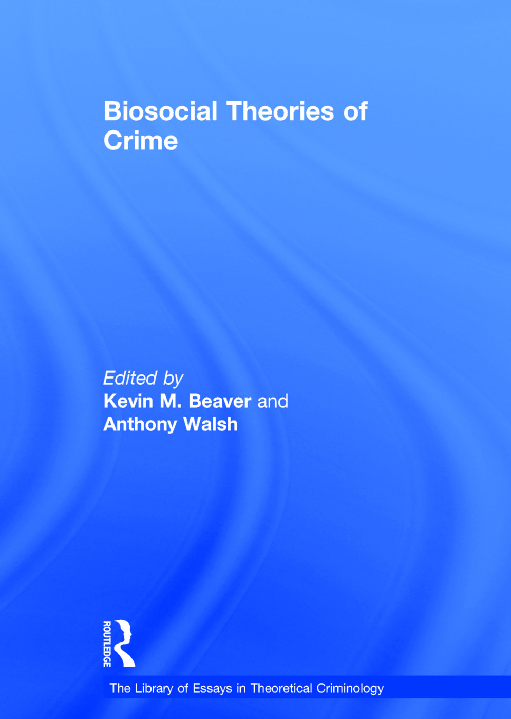 Biosocial Theories of Crime: 1st Edition (Hardback) book cover