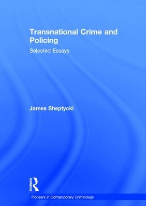 transnational crime and policing selected essays hardback  transnational crime and policing selected essays hardback book cover