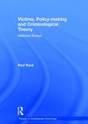 Victims, Policy-making and Criminological Theory: Selected Essays book cover