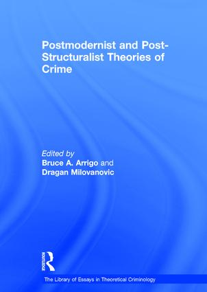 Postmodernist and Post-Structuralist Theories of Crime: 1st Edition (Hardback) book cover