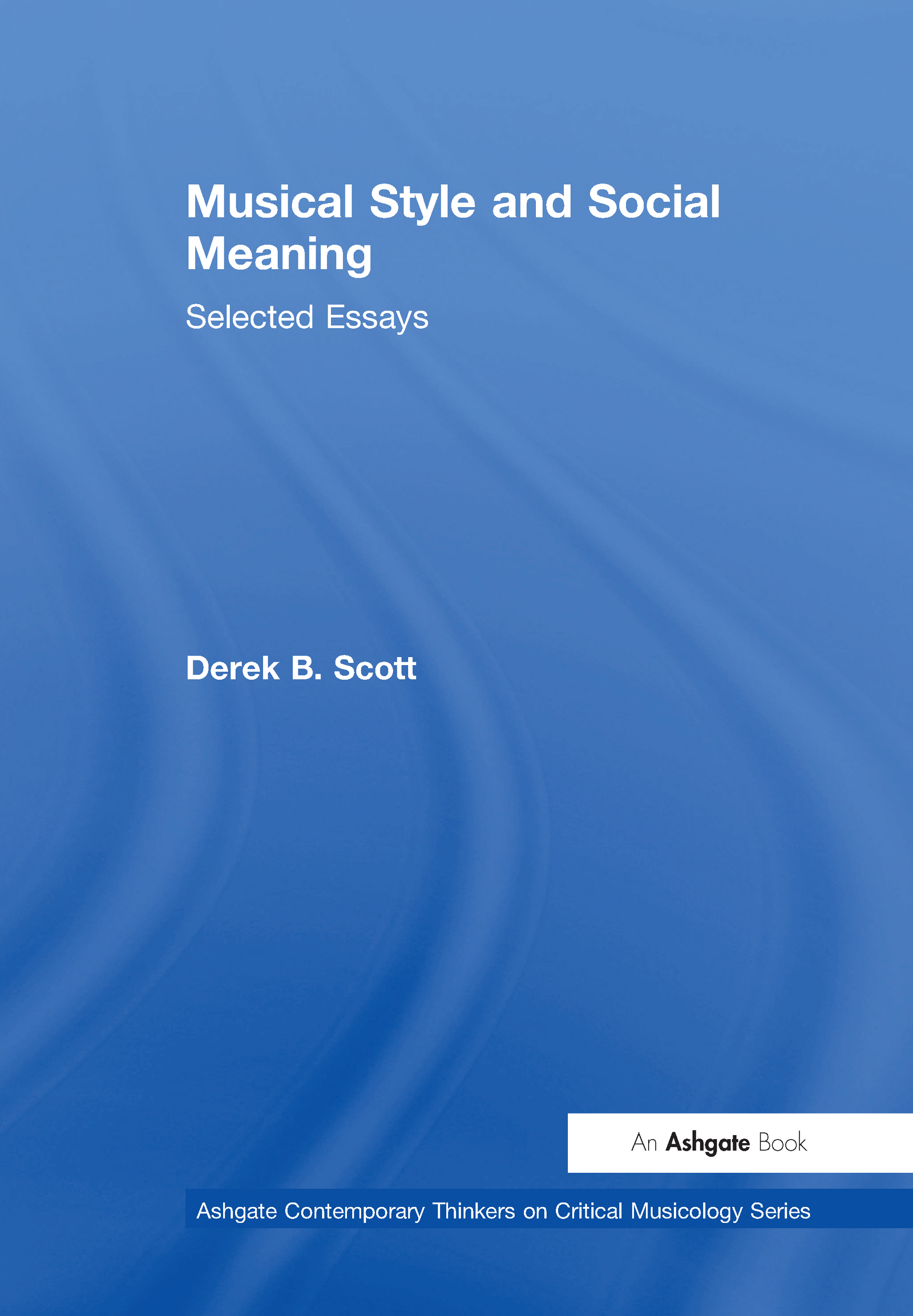musical style and social meaning selected essays hardback  musical style and social meaning selected essays