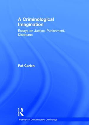 a criminological imagination essays on justice punishment  a criminological imagination essays on justice