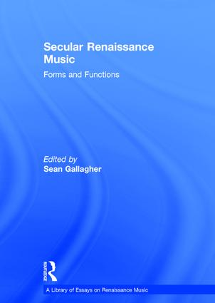 Secular Renaissance Music: Forms and Functions, 1st Edition (Hardback) book cover