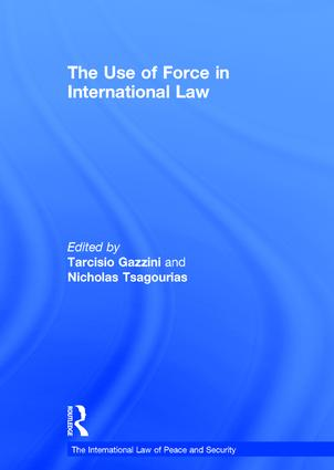 The Use of Force in International Law: 1st Edition (Hardback) book cover